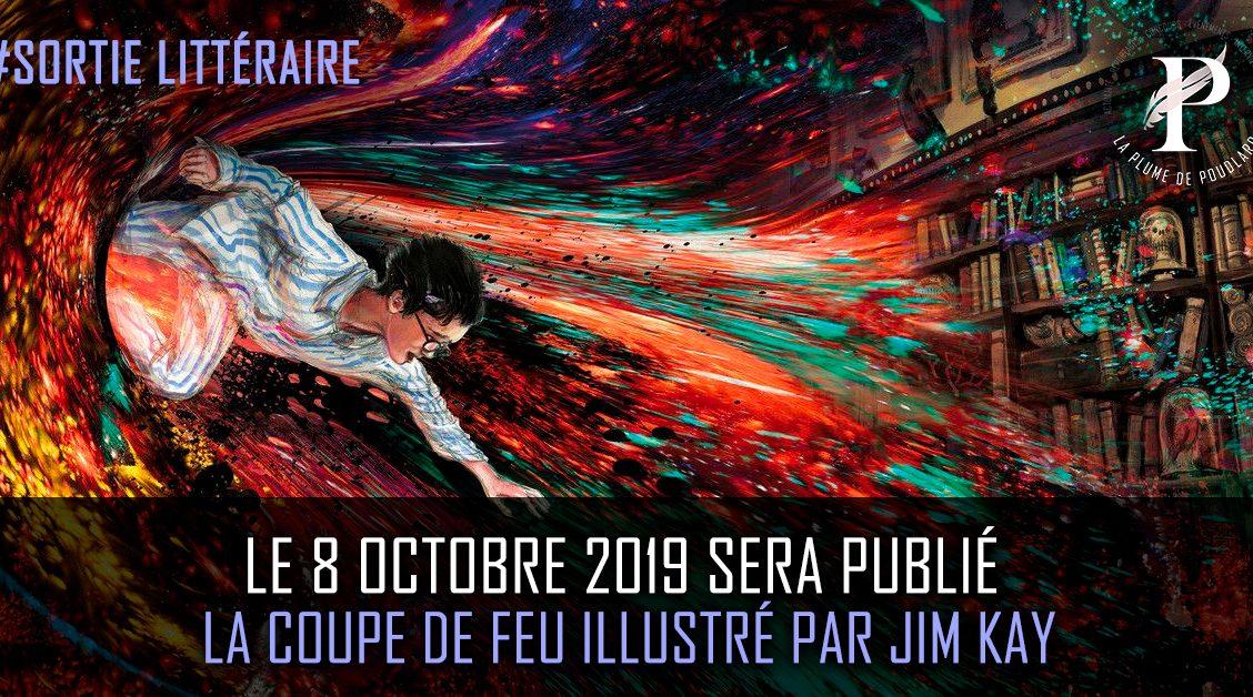 Le 8 Octobre 2019 Sera Publie La Coupe De Feu Illustre Par