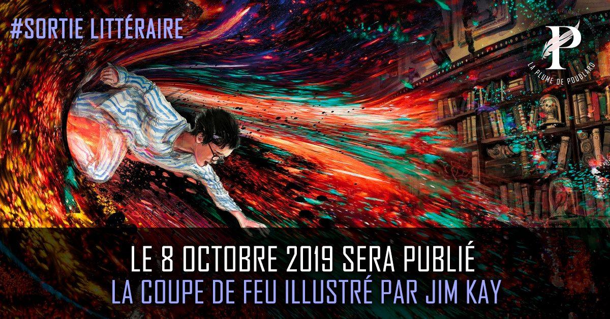 Le 8 octobre 2019 sera publié La coupe de feu illustré par Jim Kay