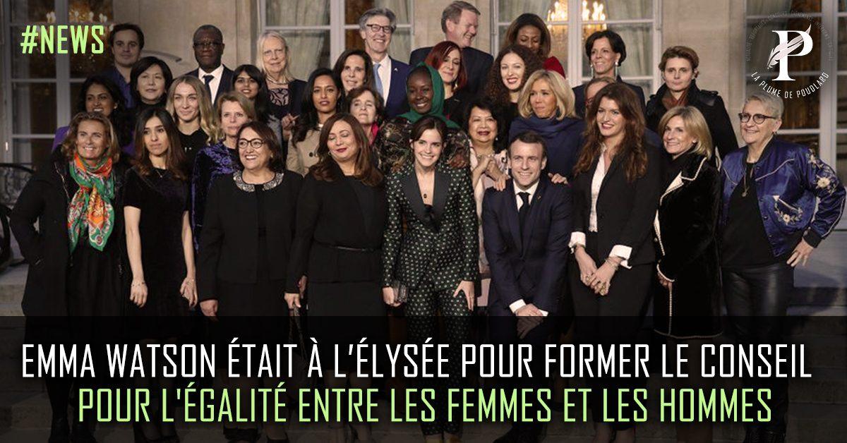Emma Watson était à l'Élysée pour former le Conseil  pour l'égalité entre les femmes et les hommes.