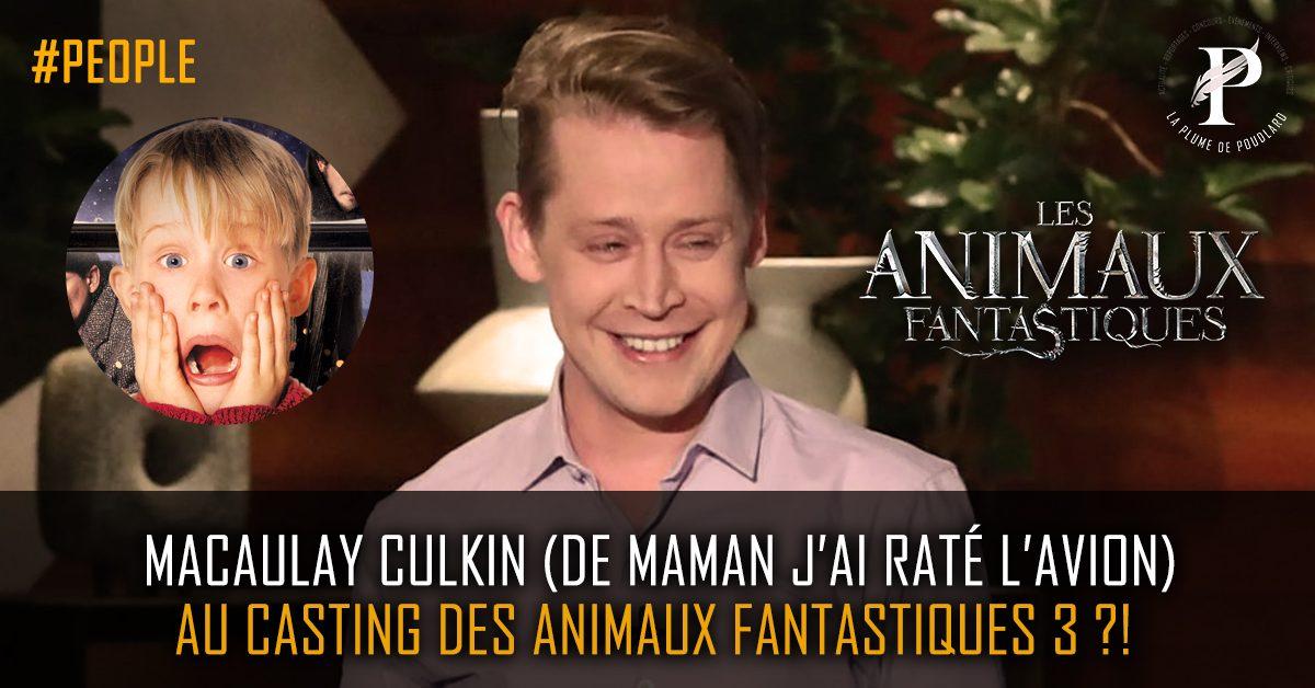 Macaulay Culkin (de maman j'ai raté l'avion) au casting des animaux Fanstatiques 3 ?!