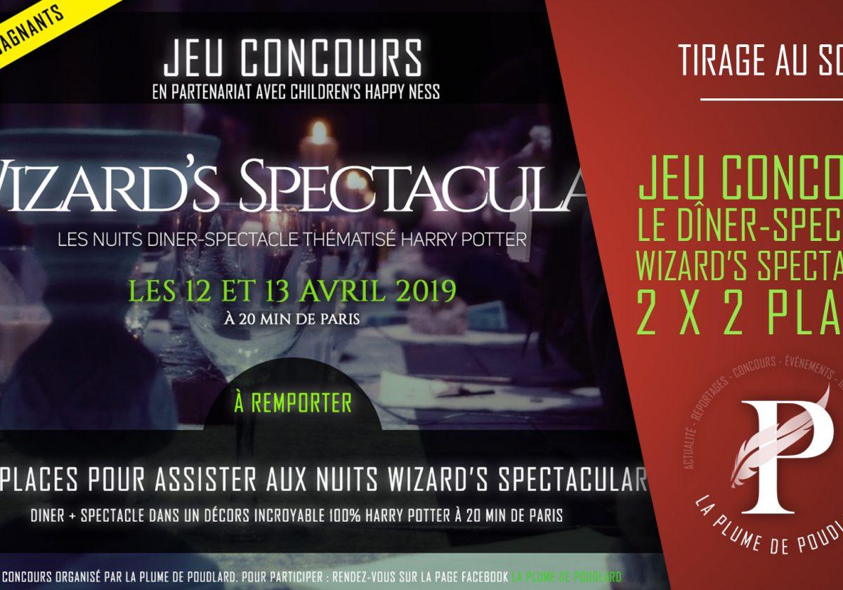 Résultat du jeu concours : Remportez 2 x 2 places pour assister aux soirées dîner-spectacle Wizard's Spectacular