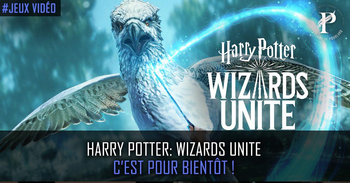 Les choses se précisent pour Harry Potter: Wizards Unite