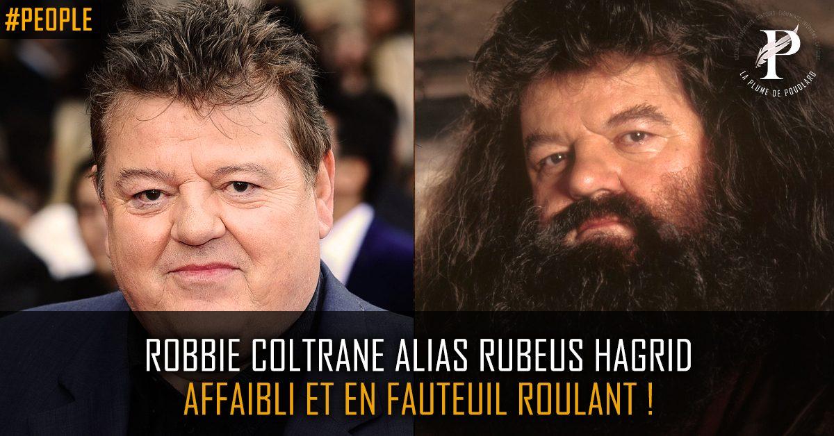 Robbie Coltrane, alias Rubeus Hagrid, est apparu affaibli et en fauteuil roulant