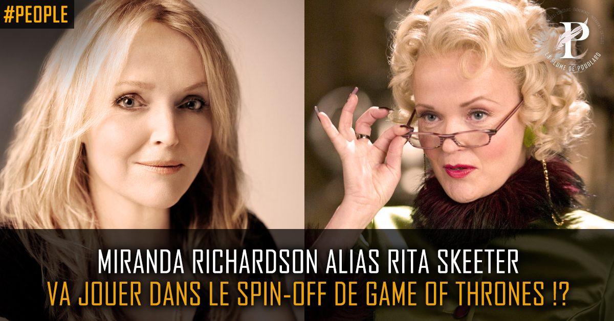 Miranda Richardson alias Rita Skeeter, rejoint le cast du spin-off de Game of Thrones !