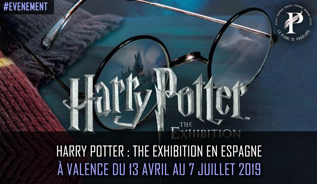 Harry Potter : The Exhibition en Espagne