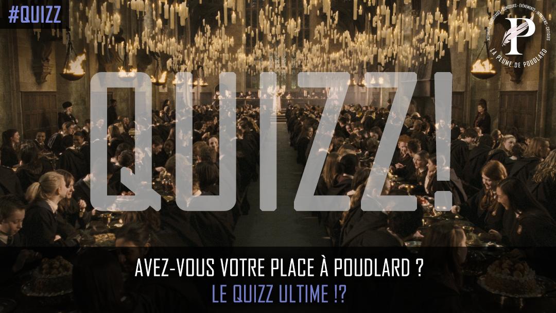 Avez-vous votre place à Poudlard ? Le Quizz ultime !?
