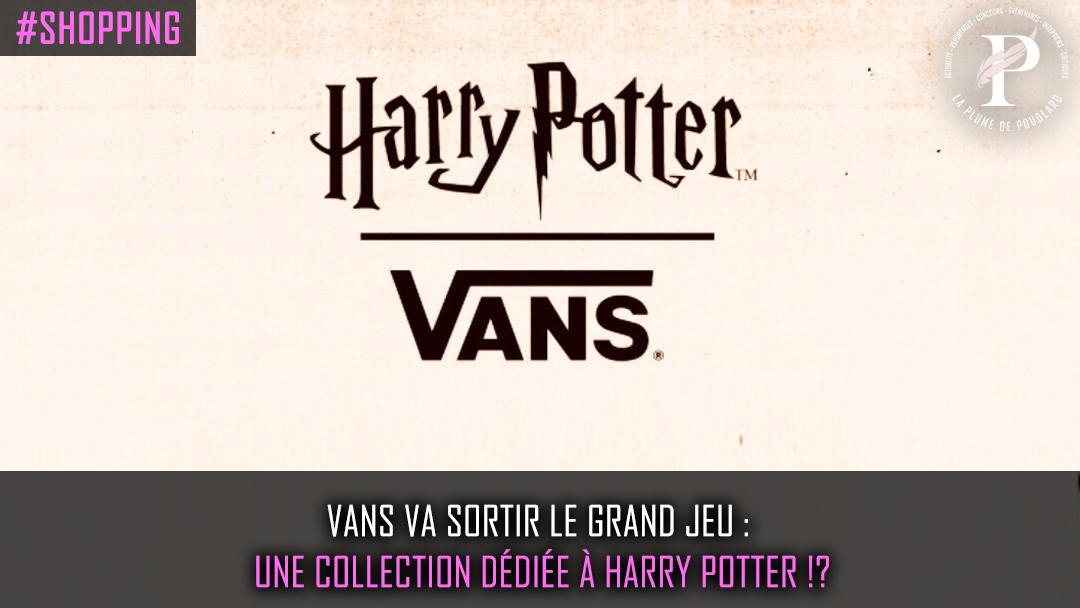 Vans va sortir le grand jeu : Une collection dédiée à Harry Potter
