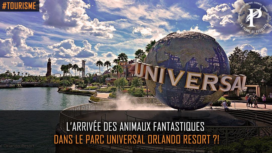 L'arrivée des Animaux Fantastiques dans le parc Universal Orlando Resort?!