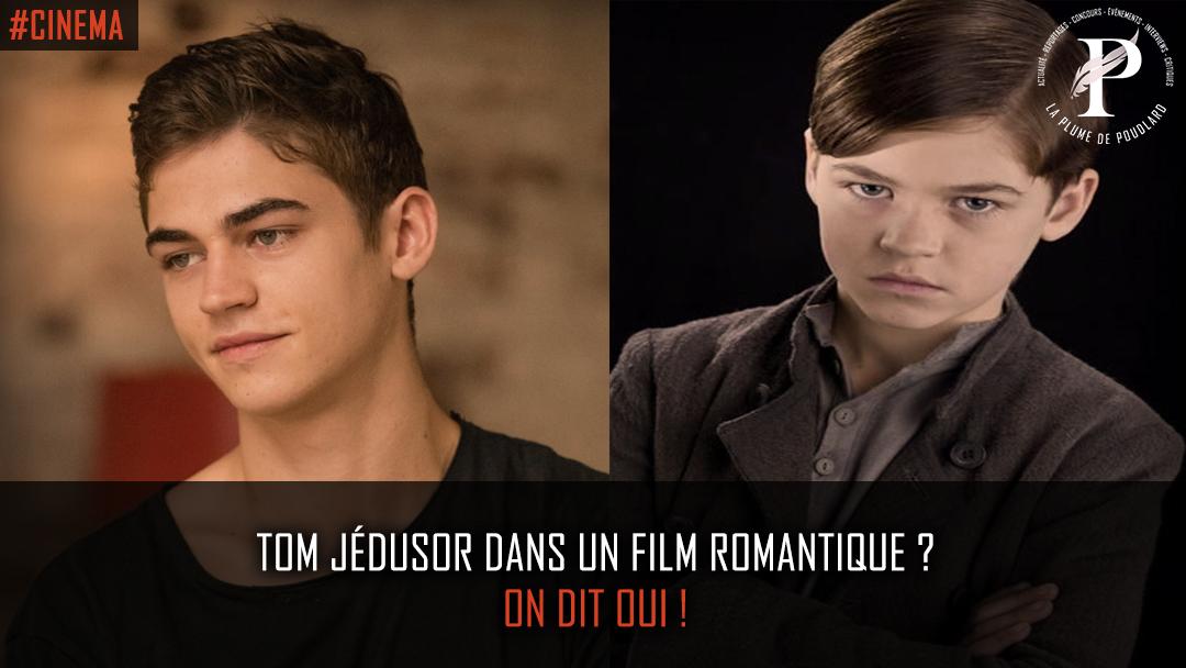 Tom Jédusor dans un film romantique ? On dit oui !