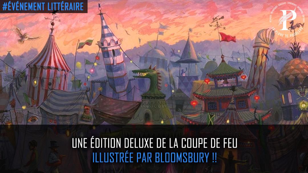 Une édition deluxe de la coupe de feu illustrée par Bloomsbury !!