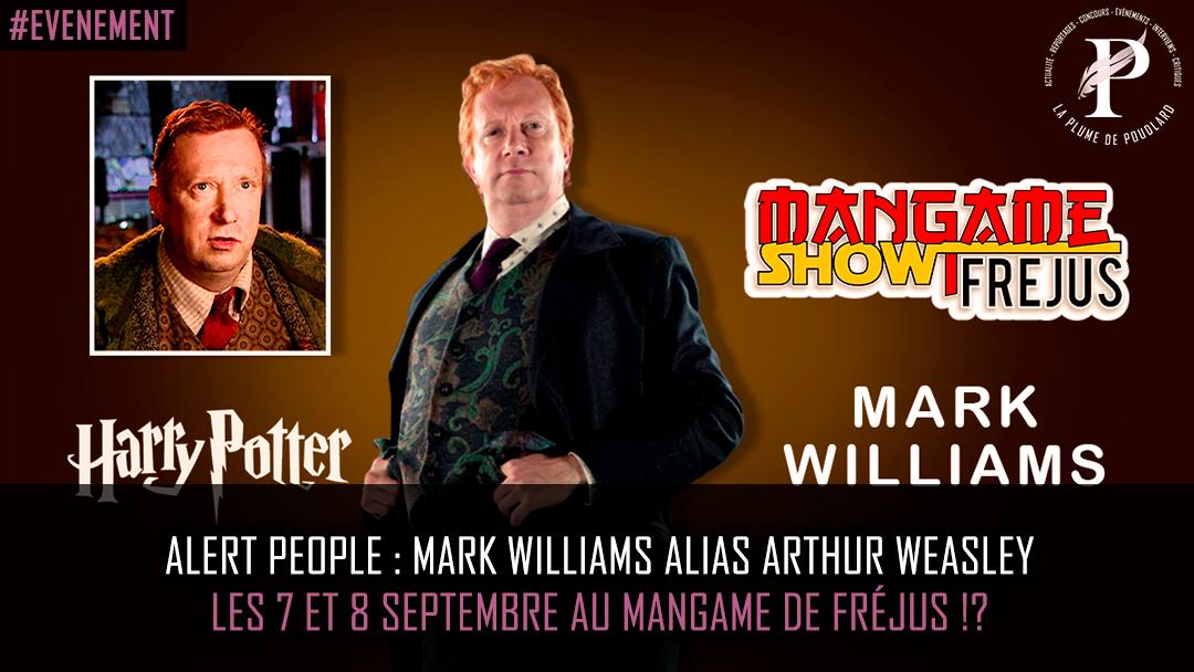 Mark Williams alias Arthur Weasley présent au Mangame de Fréjus !