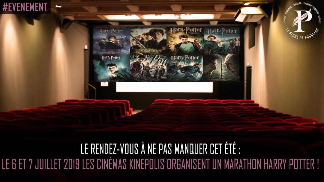 Le rendez-vous à ne pas manquer cet été : le 6 et 7 Juillet 2019 les cinémas Kinepolis organisent un marathon Harry Potter !