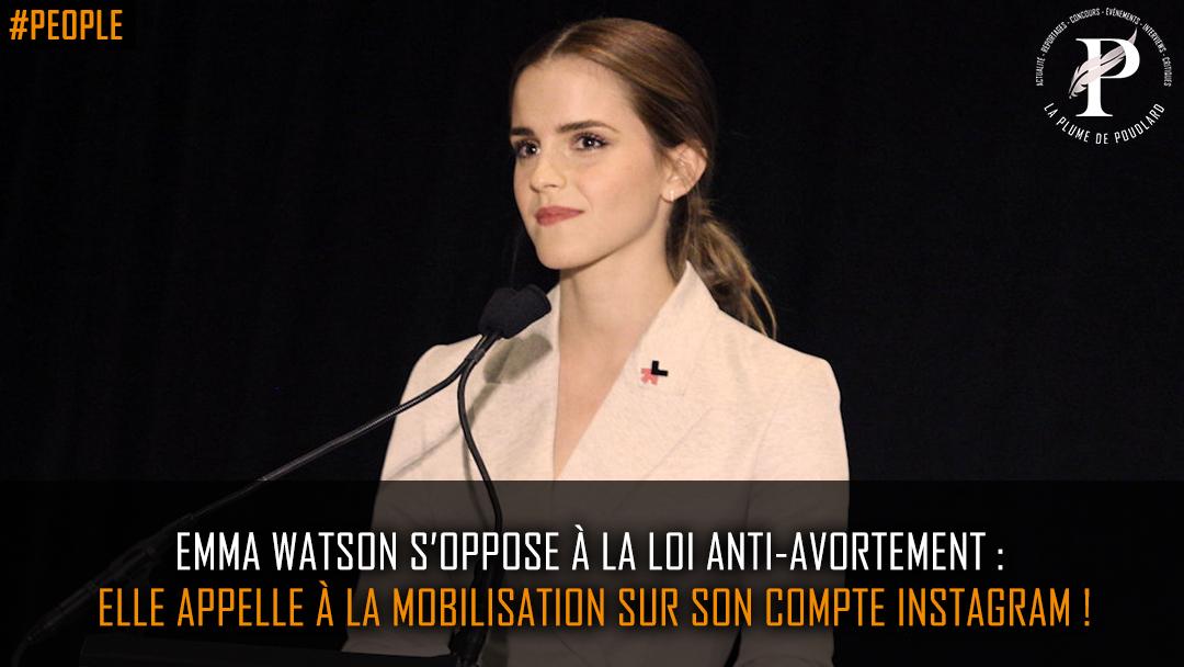 Emma Watson s'oppose à la loi anti-avortement : elle appelle à la mobilisation sur son compte Instagram !