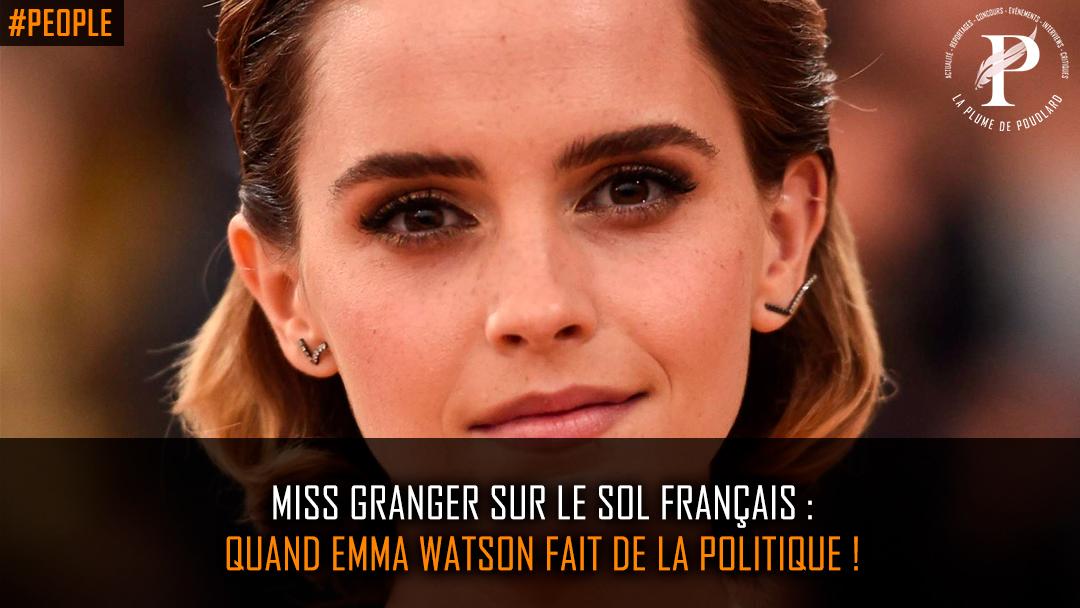 Miss Granger sur le sol français : quand Emma Watson fait de la politique !