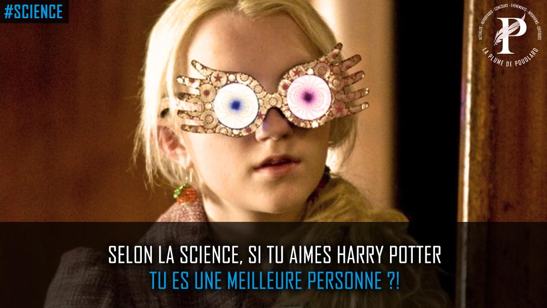Selon la Science, si tu aimes Harry Potter, tu es une meilleure personne !