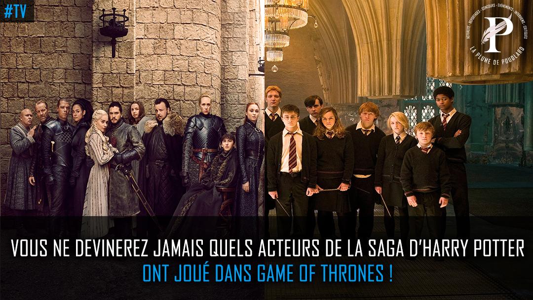Vous ne devinerez jamais quels acteurs de la saga d'Harry Potter ont joué dans Game of Thrones !
