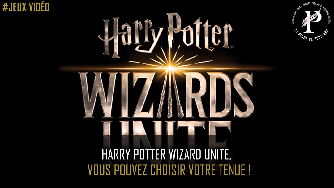 Harry Potter Wizard Unite : vous pouvez choisir votre tenue !