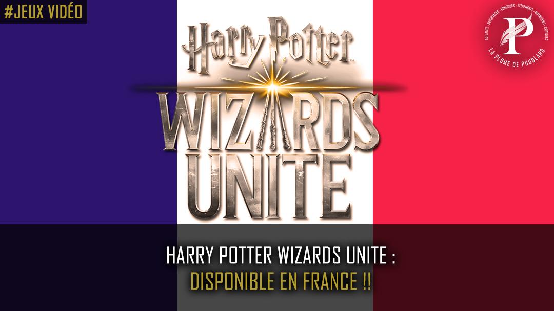 Harry Potter Wizards Unite : disponible en France !!