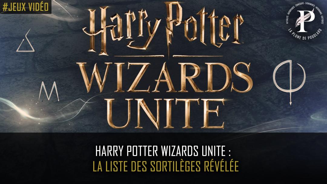Harry potter Wizards Unite: la liste des sortilèges révélée