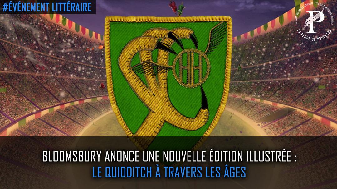 Bloomsbury annonce une nouvelle édition illustrée : Le Quidditch à travers les  âges.