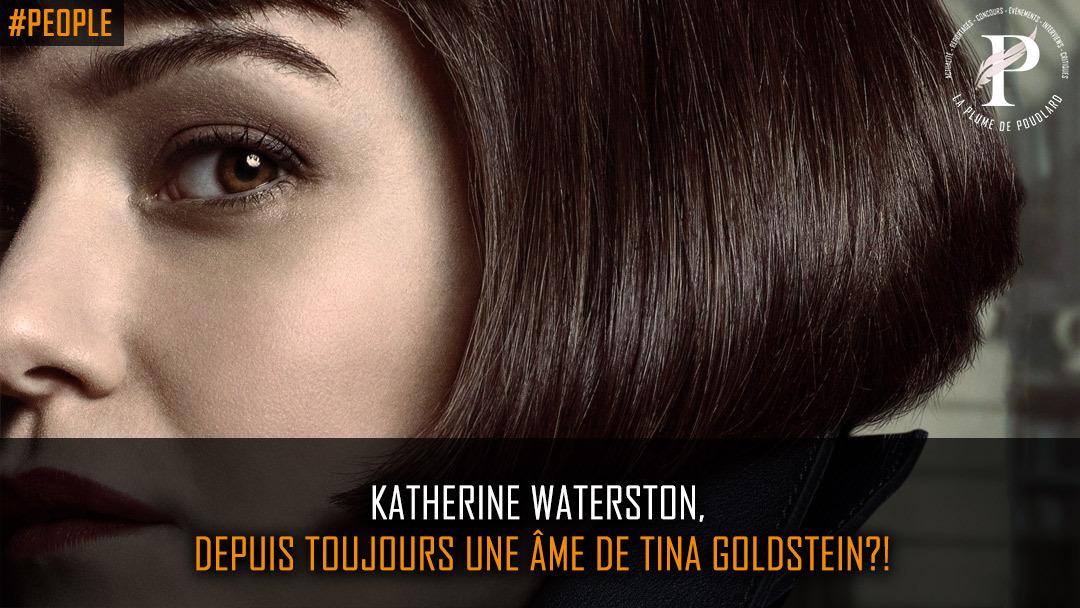 Katherine Waterston, depuis toujours une âme de Tina Goldstein ?!