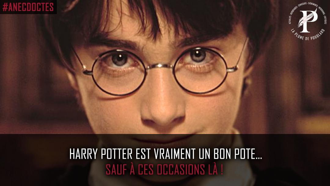 Harry Potter est vraiment un bon pote… sauf à ces occasions là !