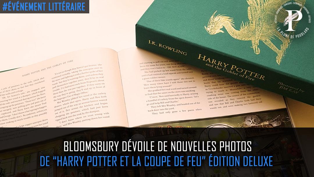 """Bloomsbury dévoile de nouvelles photos de """"Harry Potter et la coupe de feu"""" édition deluxe"""