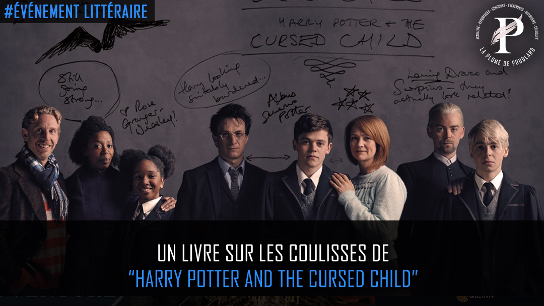 "Un livre sur les coulisses de ""Harry Potter and the cursed child"""