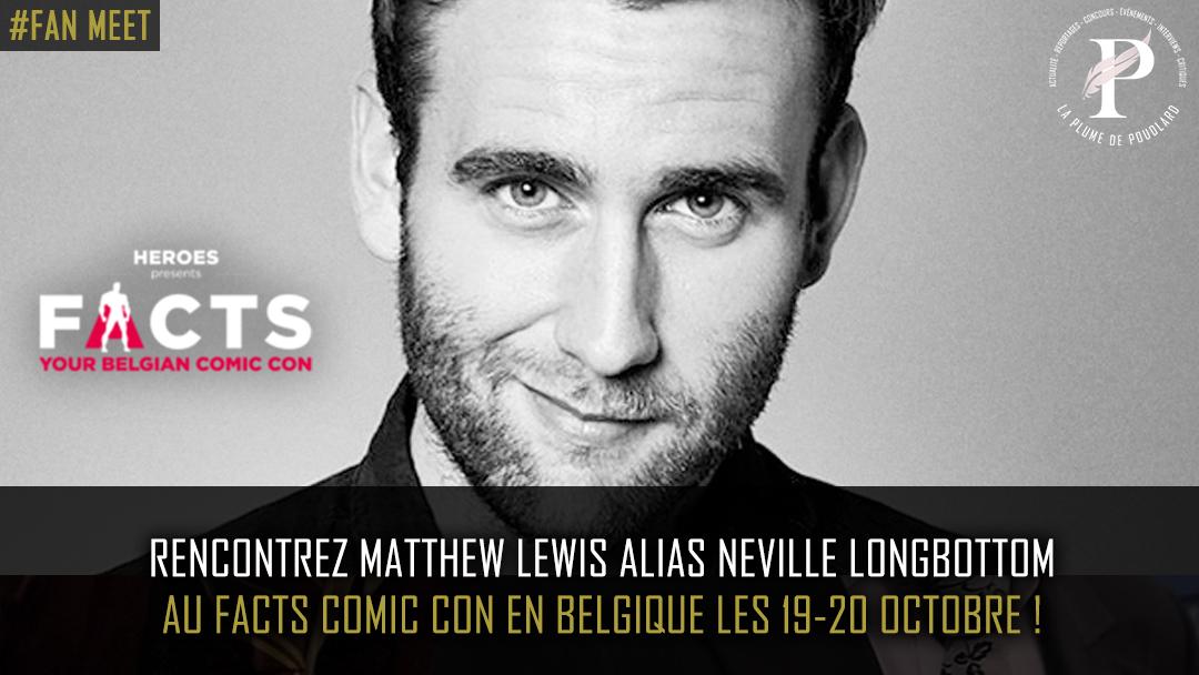 Rencontrez Matthew Lewis alias Neville Longbottom au FACT CON en Belgique les 19-20 octobre !