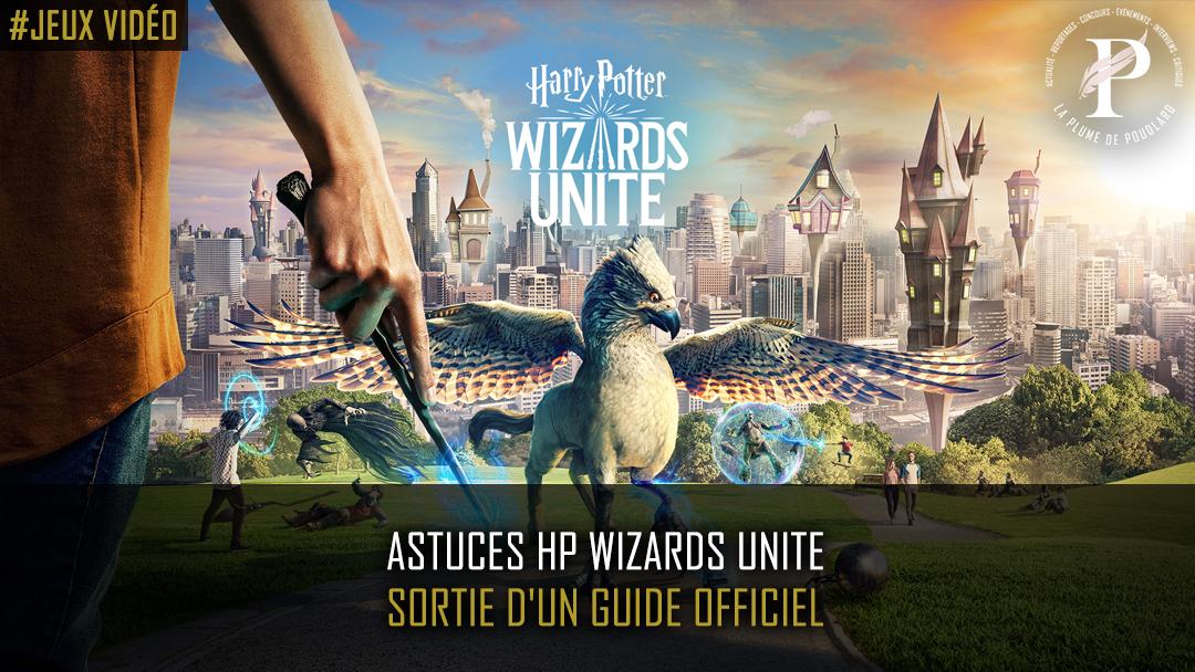 Sortie d'un guide pour le jeu Harry Potter : Wizards Unite !