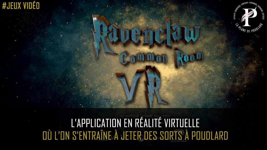 Un jeu en réalité virtuelle dans le monde d'Harry Potter ?!