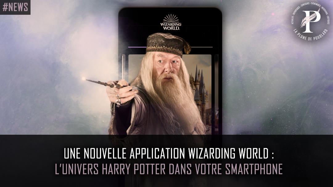 Une nouvelle application Wizarding World à venir!