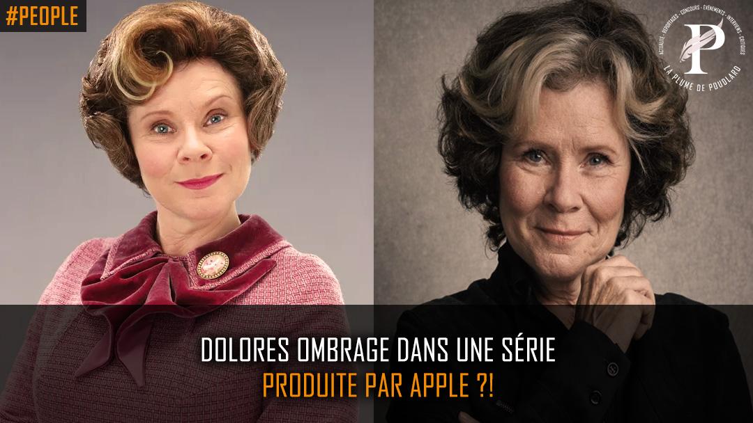 Dolores Ombrage dans une série produite par Apple ?!