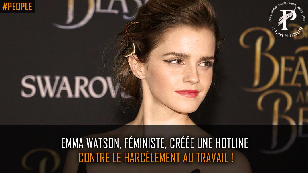 Emma Watson, féministe, créée une hotline contre le harcèlement au travail !