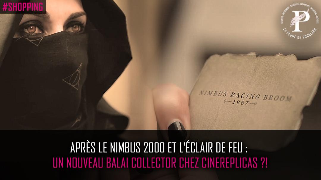 Après le Nimbus 2000 et l'éclair de feu : Un nouveau balai de collection chez Cinereplicas