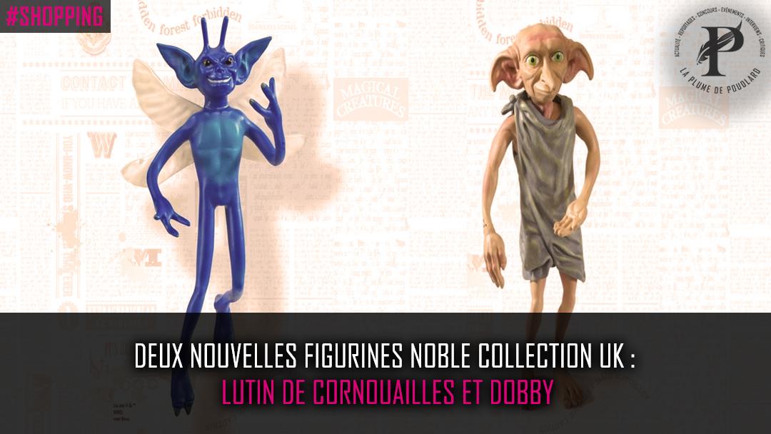 Deux nouvelles figurines Noble Collection UK