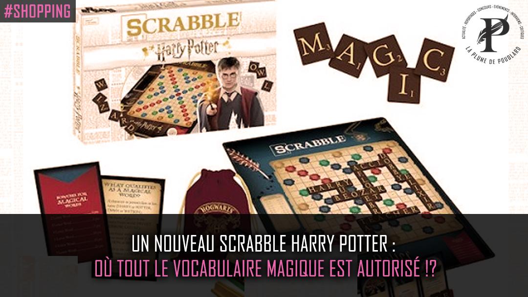 Sortie d'un Scrabble version Harry Potter !