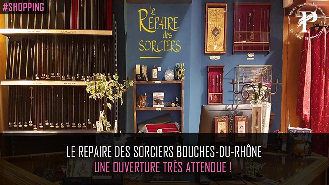 Le repaire des sorciers Bouches-du-Rhône, une ouverture très attendue !