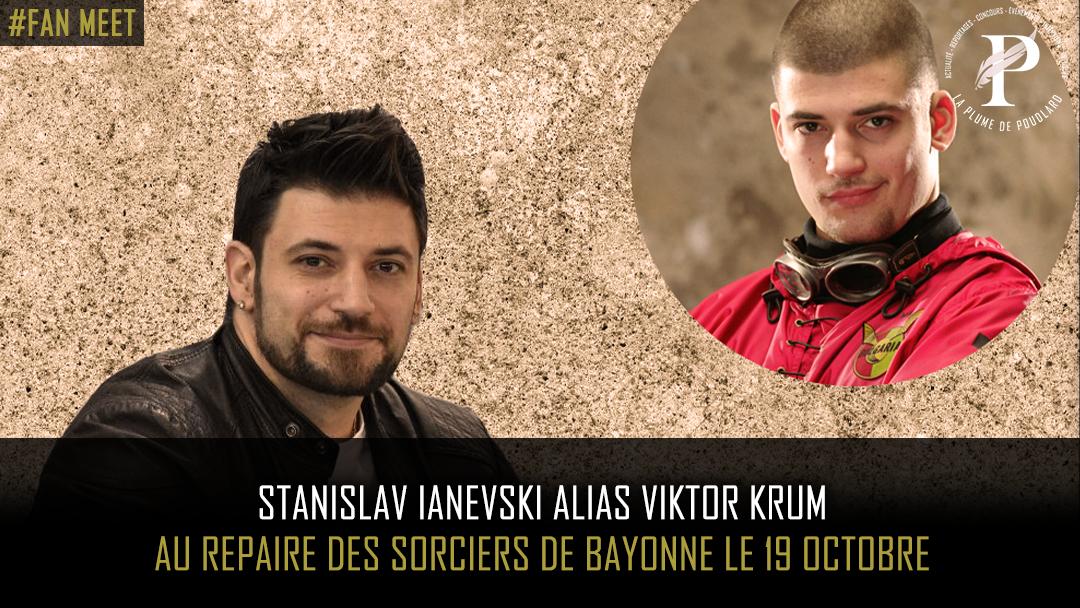 Stanislav Ianevski alias Viktor Krum à Bayonne !