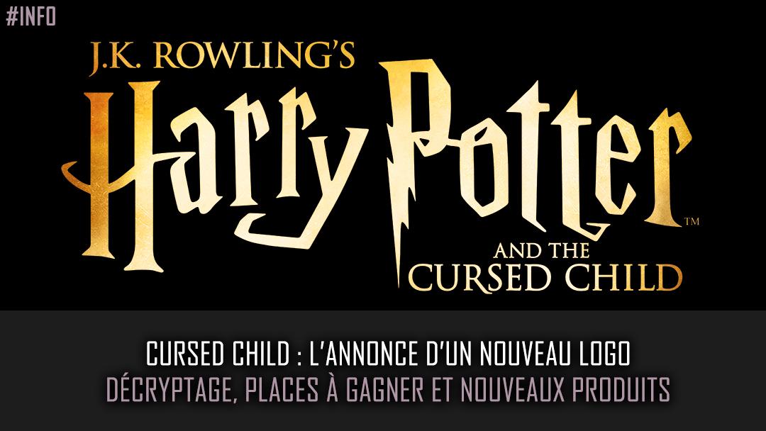 Cursed Child : L'annonce d'un logo : Décryptage, places à gagner et nouveaux produits