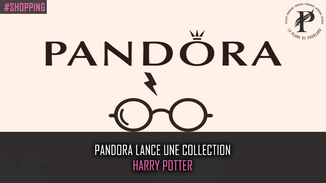 Pandora lancera une collection de bijoux Harry Potter !!