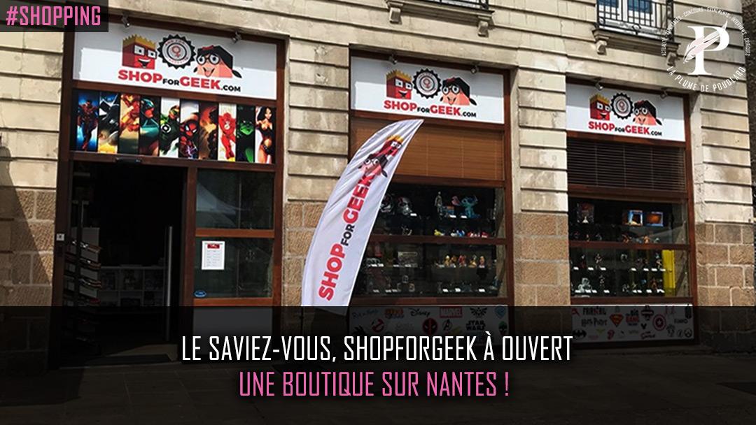 Shopforgeek, ouverture d'une boutique à Nantes