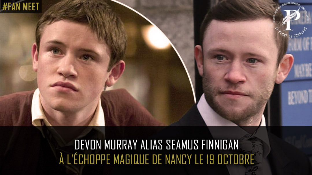 Devon Murray à l'Échoppe Magique de Nancy !!