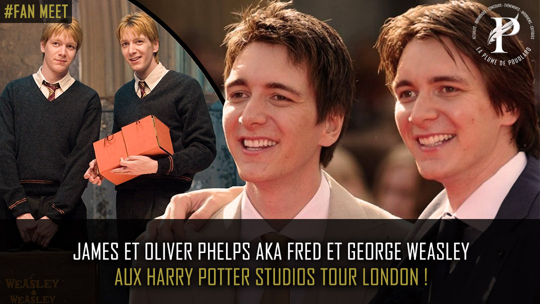 James et Oliver Phelps aux Harry Potter studios Tour London !