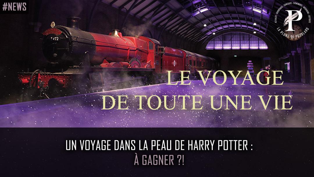 Un voyage dans la peau d'Harry Potter à gagner ?!