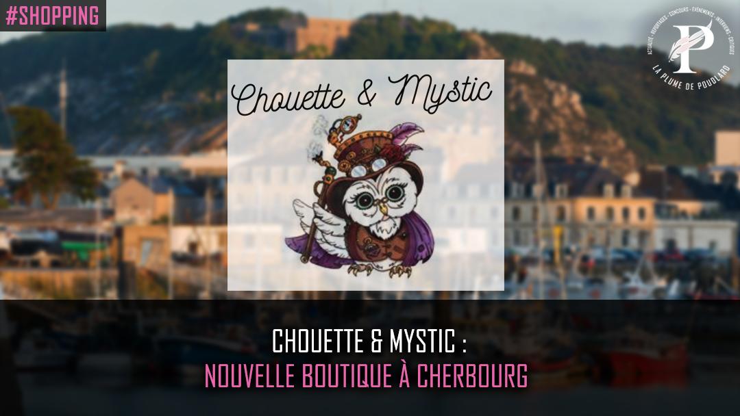 Chouette & Mystic ouvrira sa seconde boutique à Cherbourg !!