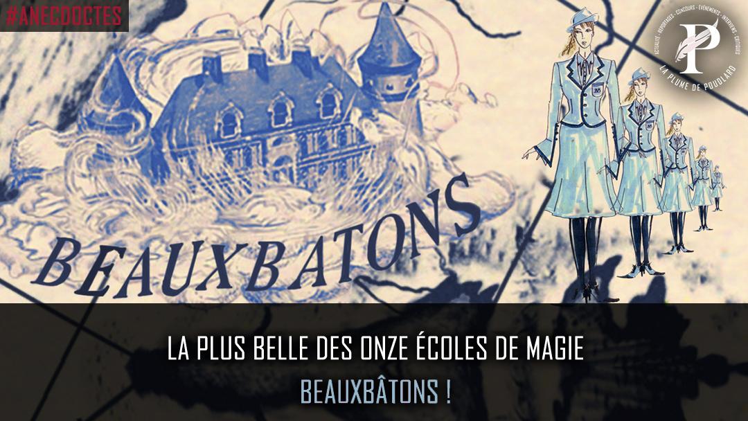 Beauxbatons La Plus Belle Des Onze Ecoles De Magie La Plume De Poudlard Le Media 100 Harry Potter La magie noire est très développée ici. de magie