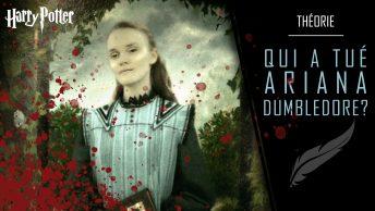 Qui a tué Ariana Dumbledore ?