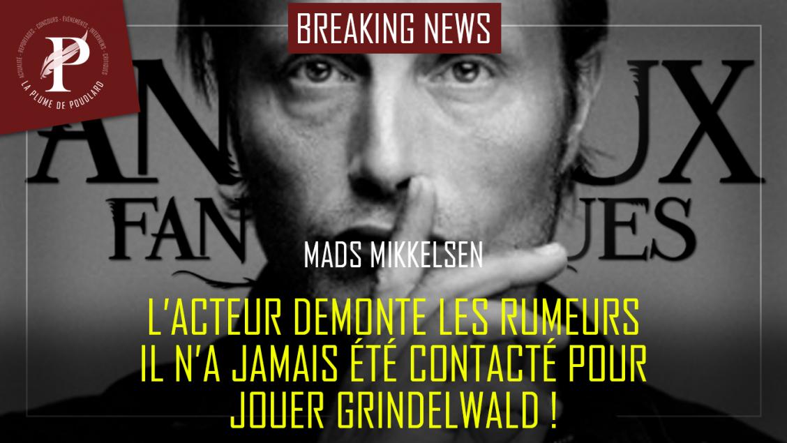 Mads Mikkelsen, le nouveau Grindelwald dans les Animaux Fantastiques, dément sa nomination pour le rôle !
